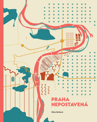 Klára Brůhová – Praha nepostavená