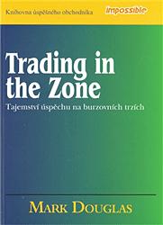 Trading in the Zone – Tajemství úspěchu na burzovních trzích