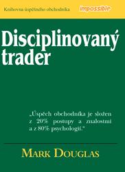 BAZAR: Disciplinovaný trader – kniha úspěšného obchodníka (2. jakost)
