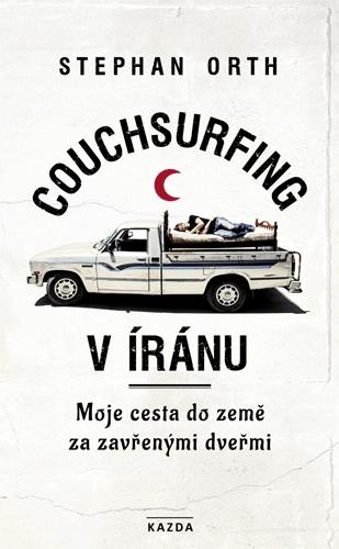 Couchsurfing v Íránu (Moje cesta do země za zavřenými dveřmi)