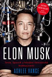 Elon Musk: Tesla, SpaceX a hledání fantastické budoucnosti
