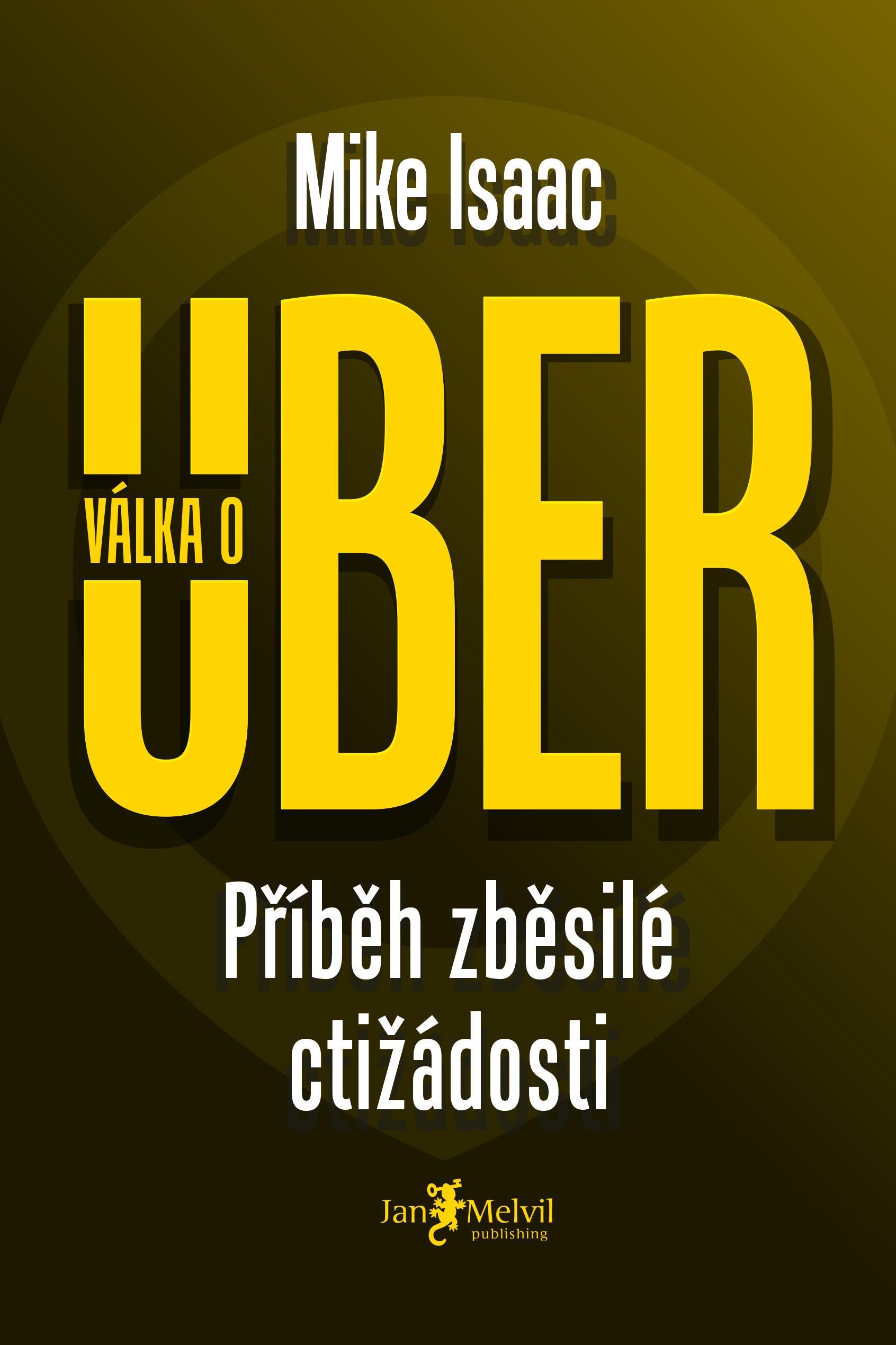 Válka o Uber: Příběh zběsilé ctižádosti