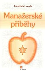 František Hroník – Manažerské příběhy