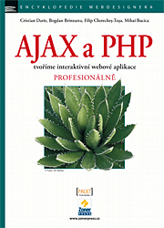 AJAX a PHP - tvoříme interaktivní webové aplikace PROFESIONÁLNĚ