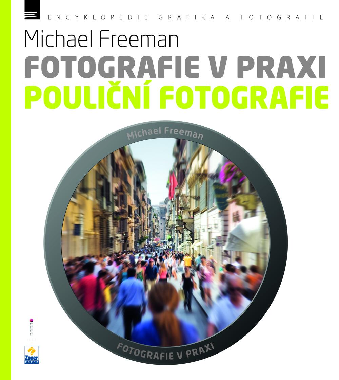 FOTOGRAFIE V PRAXI - POULIČNÍ FOTOGRAFIE