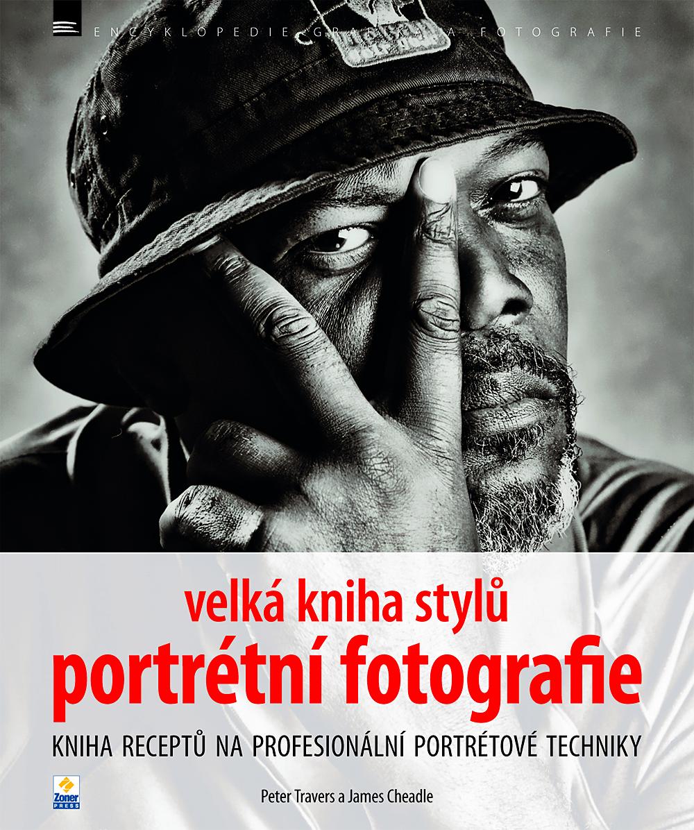 VELKÁ KNIHA STYLŮ PORTRÉTNÍ FOTROGRAFIE