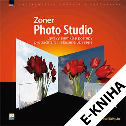 E-kniha: Zoner Photo Studio – úpravy snímků a postupy pro začínající i zkušené uživatele