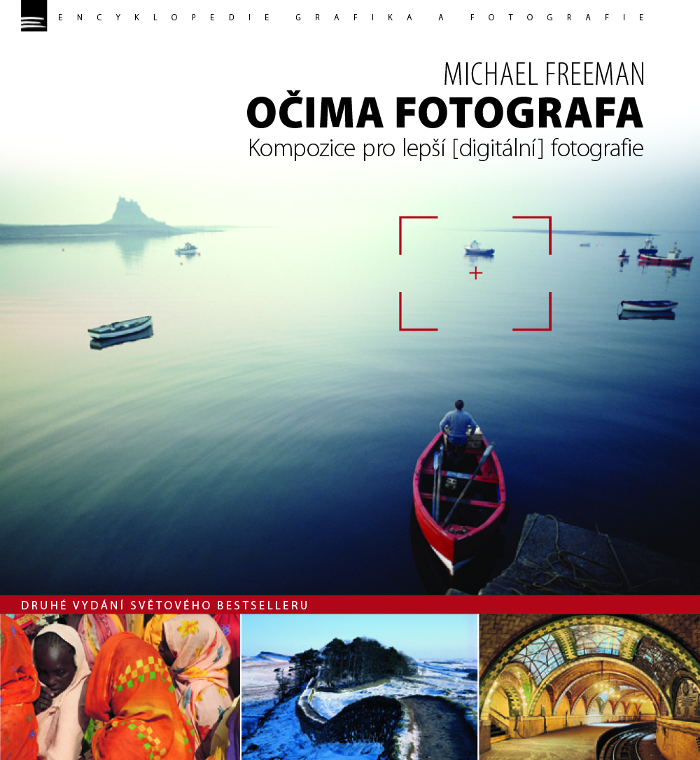 OČIMA FOTOGRAFA KOMPOZICE PRO LEPŠÍ DIGITÁLNÍ FOTOGRAFIE