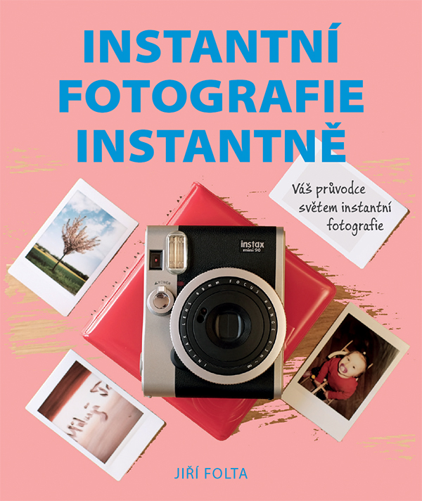 INSTANTNÍ FOTOGRAFIE INSTANTNĚ