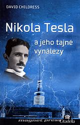 David Childress – Nikola Tesla a jeho tajné vynálezy